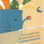 60 questions étonnantes sur l'alimentation